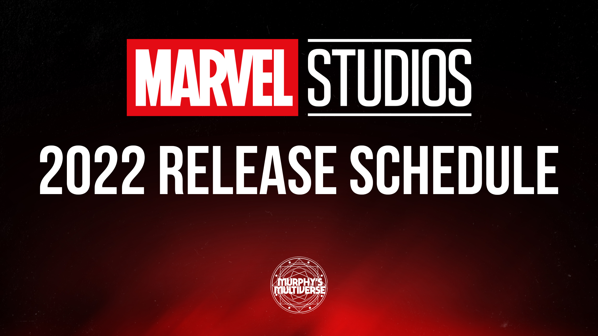 2022 Rut Calendar.Deep Thoughts One Hypothetical Marvel Studios 2022 Release Calendar Murphy S Multiverse